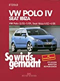 VW Polo IV 11/01-5/09, Seat Ibiza 4/02-4/08: So wird´s gemacht - Band 129 (German Edition)