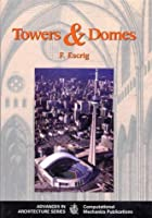 Towers and Domes (Advances in Architecture Series)