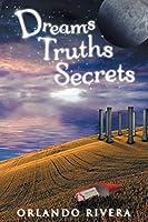 Dreams Truths Secrets