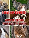 I Love Lop Bunnies 2019 Calendar, Journal Planner: For Those who Love Lop Bunnies
