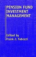 Pension Fund Investment Management (Frank J. Fabozzi Series)