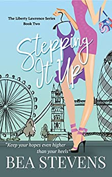 Stepping It Up (The Liberty Lawrence Series Book 2) by [Stevens, Bea]