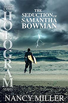 Hologram: The Seduction of Samantha Bowman by [Miller, Nancy]