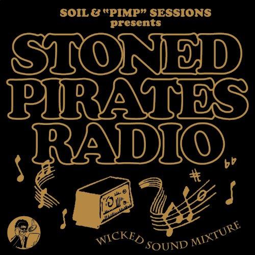"""[画像:SOIL&""""PIMP""""SESSIONS Presents STONED PIRATES RADIO]"""