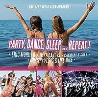 Party, Dance, Sleep.....