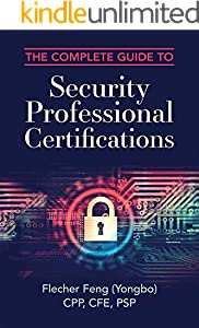 The Complete Guide to Security Professional Certifications (English Edition)