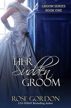 Her Sudden Groom (Groom Series Book 1) by [Gordon, Rose]