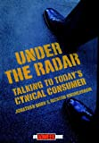 Under the Radar: [Talking to Today's Cynical Consumer] (Adweek Magazine Series)