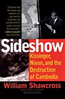 Sideshow: Kissinger, Nixon, and the Destruction of Cambodia