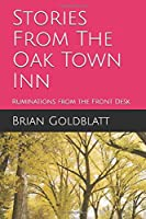 Stories From The Oak Town Inn: Ruminations from the Front Desk