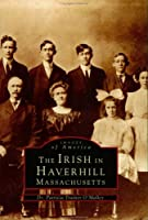 Irish in Haverhill: Massachusetts (Images of America Series: New England)