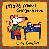 Maisy Makes Gingerbread (Maisy Books)