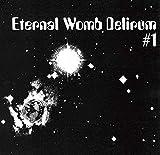 Eternal Womb Delirum 1