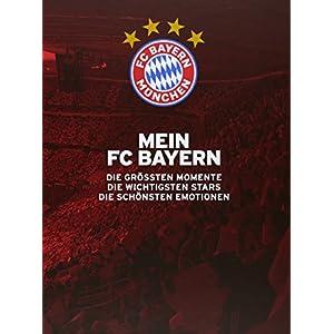 Mein FC Bayern - Das Fanbuch: Die groessten Momente. Die wichtigsten Stars. Die schoensten Emotionen