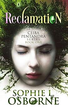 Reclamation: Ceiba Pentandra Series (Book One) (Intrigue Mystery & Family Saga Fiction 1) by [Osborne, Sophie L.]