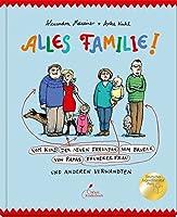 Alles Familie!: Vom Kind der neuen Freundin vom Bruder von Papas frueherer Frau und anderen Verwandten