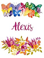 Alexis: Flower Notebook Writing Journal for Girls,Personalized With Name,  Personalized Writing Journal,Notebook for Women and Girls, Personalized Notebook/Journal Gift