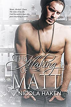 The Making of Matt (Souls of the Knight Book 3) by [Haken, Nicola]