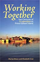 Helping Ourselves: Co-Ops and Credit Unions in Prince Edward Island