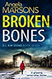 Broken Bones: A gripping serial killer thriller (Detective Kim Stone Crime Thriller Series Book 7) (English Edition)