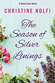 The Season of Silver Linings (A Sweet Lake Novel Book 3)