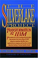 The Silverlake Project: Transformation at IBM