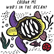 Colour Me: Who's in the Ocean?: Baby's First B