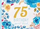 75th Birthday Guest Book: Blue Floral Watercolor Guestbook (Elegant Celebrations)