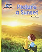 Reading Planet - Picture a Sunset - Yellow: Galaxy (Rising Stars Reading Planet)