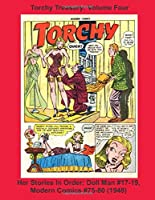 Torchy Treasury: Volume Four -- Her Stories In Order: Doll Man #17-19, Modern Comics #75-80 (1948) (Golden Age Reprints by StarSpan)