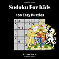Sudoku For Kids 100 Easy Puzzles: Traveling Brain Building Fun with Numbers