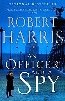 [Harris, Robert]のAn Officer and a Spy: A novel (English Edition)