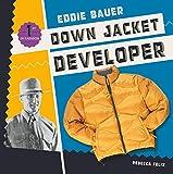 Eddie Bauer Eddie Bauer: Down Jacket Developer (First in Fashion)