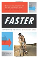 FASTER: Demystifying the Science of Triathlon Speed by Jim Gourley(2013-08-13)