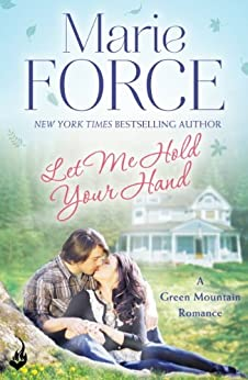 Let Me Hold Your Hand: Green Mountain Book 2 by [Force, Marie]