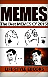 Memes: The Best MEMES Of 2015! - Ultimate Memes Collection: (memes, memes free, memes and jokes, memes collection, memes for guys) (English Edition)