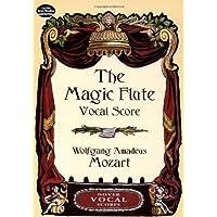Mozart: The Magic Flute Vocal Score (Dover Vocal Scores)