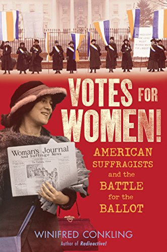 Votes for Women!: American Suffragists and the Battle for the Ballot (English Edition)