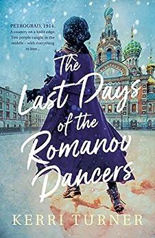 The Last Days of the Romanov Dancers by [Turner, Kerri]
