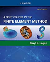 A First Course in the Finite Element Method: SI Edition