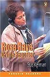 *ROSA RAYE: CRIME REPORTER         PGRN3 (Penguin Readers, Level 3)