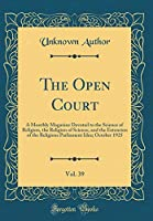 The Open Court, Vol. 39: A Monthly Magazine Devoted to the Science of Religion, the Religion of Science, and the Extension of the Religious Parliament Idea; October 1925 (Classic Reprint)