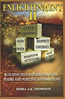 ENLIGHTENMENT II: Building Self-Esteem Through Poems and Positive Affirmations