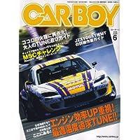 CAR BOY (カーボーイ) 2008年 06月号 [雑誌]