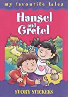 Hansel and Gretel (My Favourite Tales: Story Stickers)