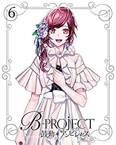 B-PROJECT~鼓動*アンビシャス~ 6(完全生産限定版) [Blu-ray]