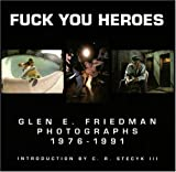 Fuck You Heroes: Glen E. Friedman Photographs,1976-1991 画像