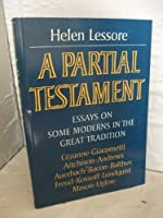 Partial Testament: Essays on Some Moderns in the Great Tradition