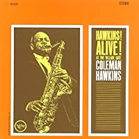 Hawkins Alive at the Village Gate by COLEMAN HAWKINS (2015-09-30)