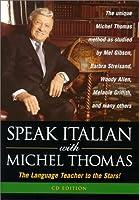Speak Italian With Michel Thomas: The Language Teacher to the Stars! (Speak . . . With Michel Thomas)